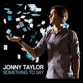 Jonny Taylor: Something to Say