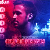 Cliff Martinez: Only God Forgives [Original Motion Picture Soundtrack] [Digipak]