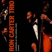 Ron Carter (Bass)/Ron Carter Trio: Cocktails at the Cotton Club *