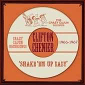 Clifton Chenier: Shake 'Em Up Baby *