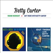 Betty Carter: Round Midnight/Out There With Betty Carter