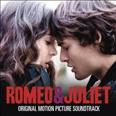 Abel Korzeniowski: Romeo & Juliet [2013] [Original Motion Picture Soundtrack]