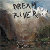 Bill Callahan: Dream River [Digipak]