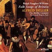 Vaughan Williams: Folk Songs of Britain / The Deller Consort; Alfred Deller