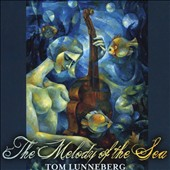 Tom Lunneberg: The Melody of the Sea