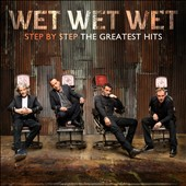 Wet Wet Wet: Step by Step: The Greatest Hits