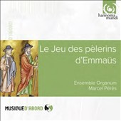 Le Jeu des pèlerins dÆEmmaüs, liturgical drama from the High Middle Ages / Ens. Organum