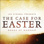 Various Artists: The Case For Easter: Sogns of Worship