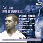 Arthur Farwell (1872-1952): Piano Music, Vol. 2 - tone Pictures, Op. 7; Polytonal Studies, Op. 109; Dawn, Op. 12 et al. / Lisa Cheryl Thomas, piano