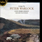 Songs by Peter Warlock / John Mark Ainsley, tenor; Roger Vignoles, piano