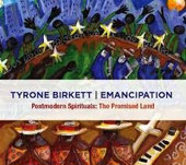 Tyrone Birkett/Emancipation: Postmodern Spirituals: The Promised Land