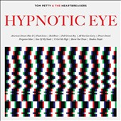 Tom Petty/Tom Petty & the Heartbreakers: Hypnotic Eye [Blu-Ray]