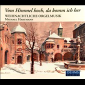 From Heaven Above - Organ Music for Christmas, by Bach, Brahms, Barby et al. / Michael Hartmann, organ