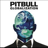Pitbull: Globalization *