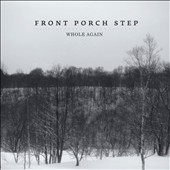 Front Porch Step: Whole Again [EP] [Digipak]