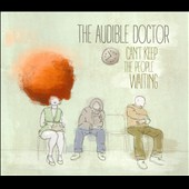 The Audible Doctor: Can't Keep the People Waiting [EP]