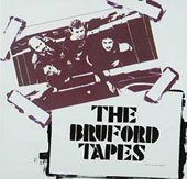 Bruford/Bill Bruford: Gradually Going Tornado