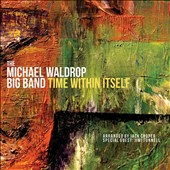 Michael Waldrop (Percussion): Time Within Itself *