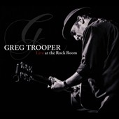 Greg Trooper: Live at the Rock Room [Digipak]