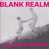 Blank Realm: Illegals in Heaven *