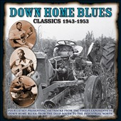 Various Artists: Down Home Blues Classics, 1943-1954
