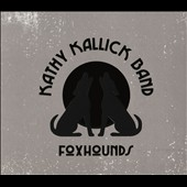Kathy Kallick Band: Foxhounds [Digipak]