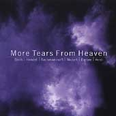 More Tears From Heaven - Bach, Handel, Rachmaninoff, et al