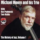 Michael Moore (Bass): The History of Jazz, Vol. 1