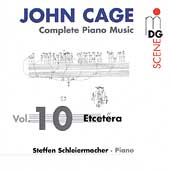 SCENE  Cage: Piano Music Vol 10 / Steffen Schleiermacher