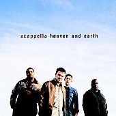 Acappella: Heaven and Earth