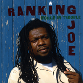 Ranking Joe: World in Trouble *