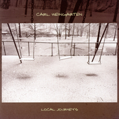 Carl Weingarten: Local Journeys