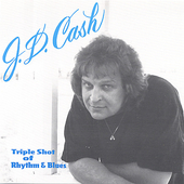 J.D. Cash: Triple Shot of Rhythm & Blues
