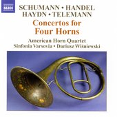 Schumann, Handel, Haydn, Telemann: Concertos for Four Horns