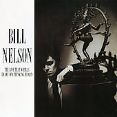 Bill Nelson: The Love That Whirls (Diary of a Thinking Man) [Expanded]