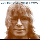 John Denver: Love Songs & Poetry