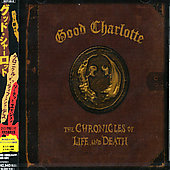 Good Charlotte: The Chronicles of Life and Death [Bonus Tracks] [Limited]