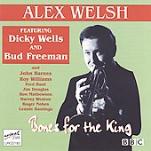 Alex Welsh: Bones for the King: BBC Broadcast 1966-1976
