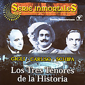 History's Three Best Tenors: Caruso Gigli & Schipa
