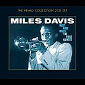 Miles Davis: Must-Have Miles: The First Quartet