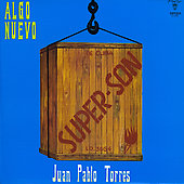 Juan Pablo Torres: Algo Nuevo: S&#250;per-Son/Con Todos los Hierros *