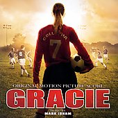 Mark Isham: Gracie [Original Motion Picture Score]