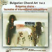 Bulgarian Choral Vol. 3 - Bulgarian choir laureates of international competitions