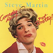 Steve Martin: Comedy Is Not Pretty!