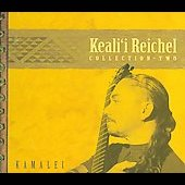 Keali'i Reichel: Kamalei: Collection, Vol. 2 *