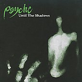 Psyche: Until the Shadows
