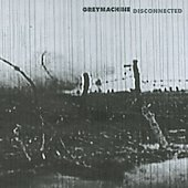 Greymachine: Disconnected