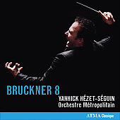 Bruckner: Symphony no 8 / Yannick N&eacute;zet-S&eacute;guin, et al