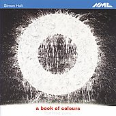 Simon Holt: A Book of Colours