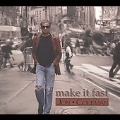 Jon Coleman: Make It Fast [Digipak]